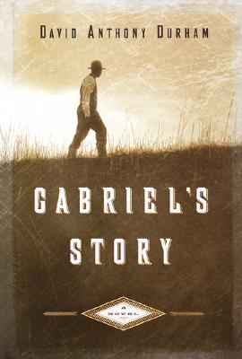 Click for more detail about Gabriel's Story by David Anthony Durham
