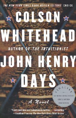 Click for more detail about John Henry Days by Colson Whitehead