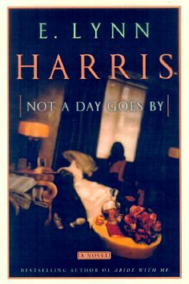 Click for more detail about Not a Day Goes By: A Novel by E. Lynn Harris