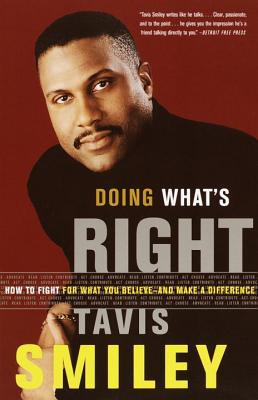 Click for more detail about Doing What's Right: How to Fight for What You Believe—And Make a Difference by Tavis Smiley