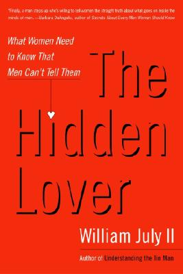 Click for more detail about The Hidden Lover: What Women Need to Know That Men Can't Tell Them by William July II