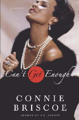Click for more detail about Can't Get Enough: A Novel by Connie Briscoe