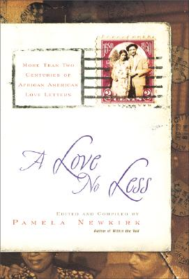 Click for more detail about A Love No Less: Two Centuries Of African American Love Letters by Pamela Newkirk