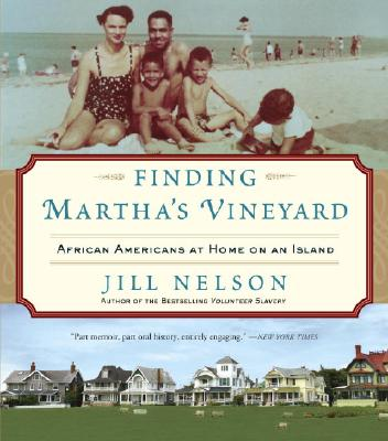 Click for more detail about Finding Martha's Vineyard: African Americans at Home on an Island by Jill Nelson