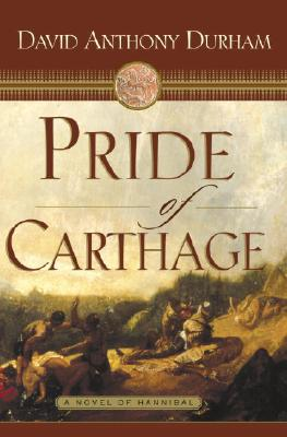 Click for more detail about Pride of Carthage: A Novel of Hannibal by David Anthony Durham