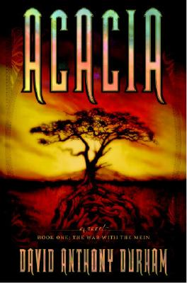 Click for more detail about Acacia: The War with the Mein (Acacia, Book 1) by David Anthony Durham