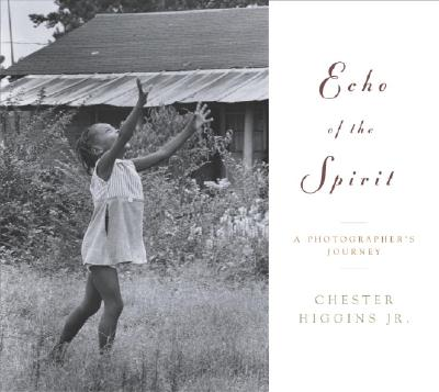 Book Cover Echo of the Spirit: A Photographer' S Journey by Chester Higgins, Jr.