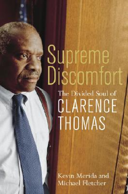 Click for more detail about Supreme Discomfort: The Divided Soul of Clarence Thomas by Kevin Merida and Michael Fletcher