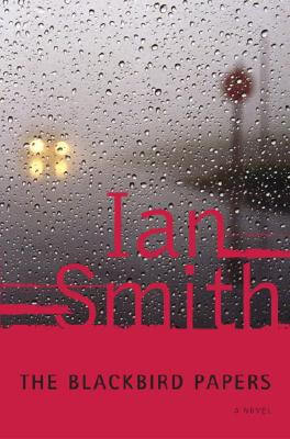 Click for more detail about The Blackbird Papers: A Novel by Ian Smith