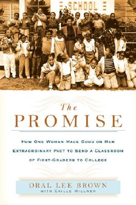 Click for a larger image of The Promise: How One Woman Made Good on Her Extraordinary Pact to Send a Classroom of 1st Graders to College
