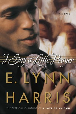 Click for a larger image of I Say a Little Prayer: A Novel