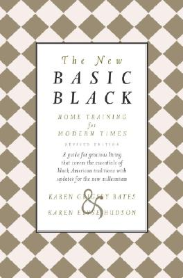 Click for more detail about The New Basic Black: Home Training for Modern Times — Revised Edition by Karen Grigsby Bates