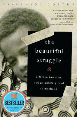 Click for a larger image of The Beautiful Struggle: A Father, Two Sons, And An Unlikely Road To Manhood