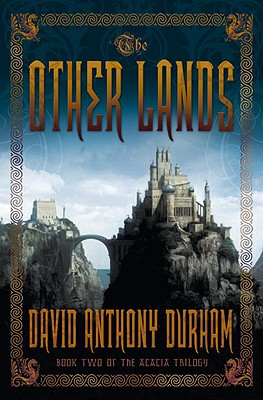 Click for more detail about The Other Lands (Acacia, Book 2) by David Anthony Durham