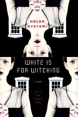 Click for more detail about White Is For Witching: A Novel by Helen Oyeyemi