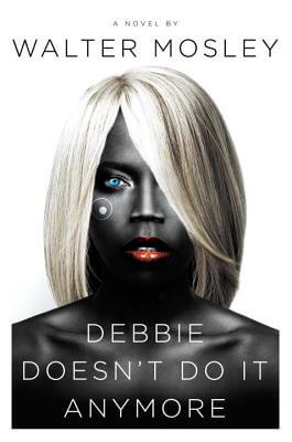 Click for more detail about Debbie Doesn't Do It Anymore by Walter Mosley