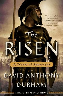 Click for more detail about The Risen: A Novel of Spartacus by David Anthony Durham