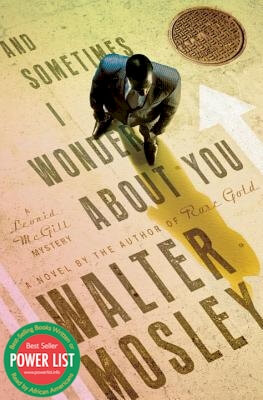 Book cover of And Sometimes I Wonder About You: A Leonid Mcgill Mystery (Leonid Mcgill Mysteries) by Walter Mosley
