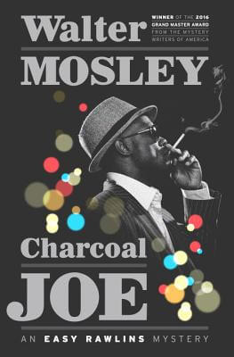 Click for more detail about Charcoal Joe: An Easy Rawlins Mystery by Walter Mosley