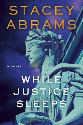Click for more detail about While Justice Sleeps by Stacey Abrams