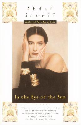 Click for more detail about In the Eye of the Sun by Ahdaf Soueif