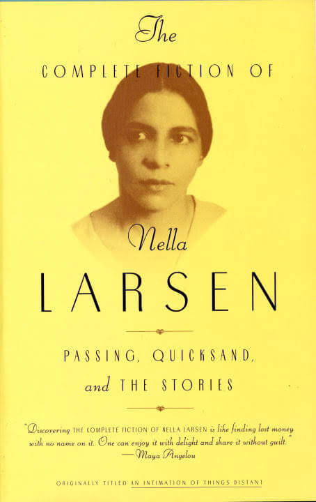 Click for more detail about The Complete Fiction of Nella Larsen: Passing, Quicksand, and The Stories by Nella Larsen