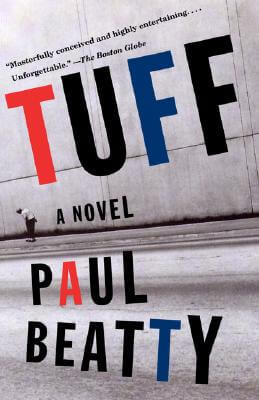 Click for more detail about Tuff: A Novel by Paul Beatty