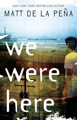 Click for more detail about We Were Here by Matt De La Peña