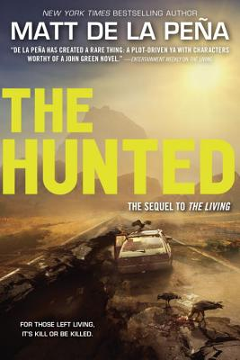 Click for more detail about The Hunted by Matt De La Peña