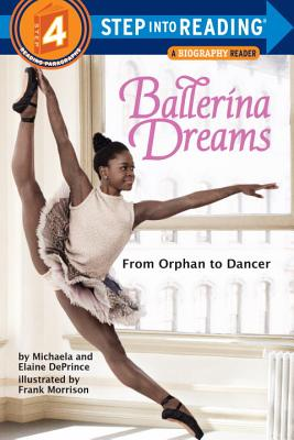 Click for more detail about Ballerina Dreams: From Orphan to Dancer (Step Into Reading, Step 4) by Michaela and Elaine Deprince