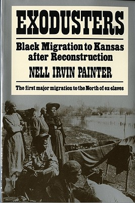 Click for more detail about Exodusters: Black Migration to Kansas After Reconstruction by Nell Irvin Painter