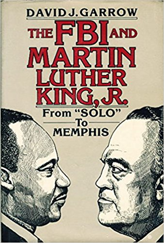 "Click for more detail about FBI and Martin Luther King, Jr: From ""Solo"" to Memphis by David J. Garrow"
