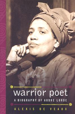 Click for a larger image of Warrior Poet: A Biography of Audre Lorde