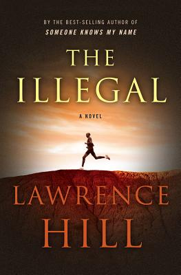 Click to go to detail page for The Illegal: A Novel