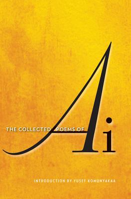 Click for more detail about The Collected Poems of Ai by Ai Ogawa