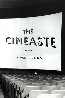 Click for more detail about The Cineaste: Poems by A. Van Jordan
