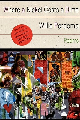 Click for more detail about Where a Nickel Costs a Dime: Poems by Willie Perdomo