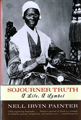 Click for a larger image of Sojourner Truth: A Life, A Symbol