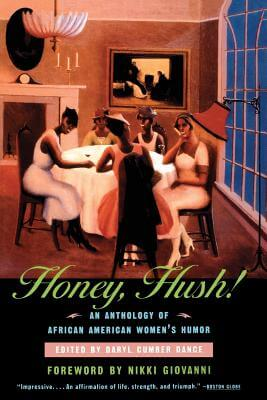 Click for more detail about Honey, Hush!: An Anthology of African American Women's Humor by Daryl Cumber Dance