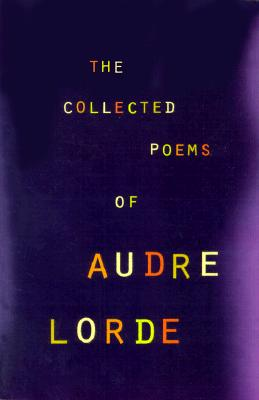 Click for a larger image of Collected Poems Of Audre Lorde