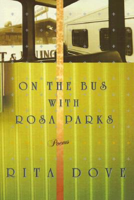 Click for more detail about On the Bus with Rosa Parks: Poems by Rita Dove