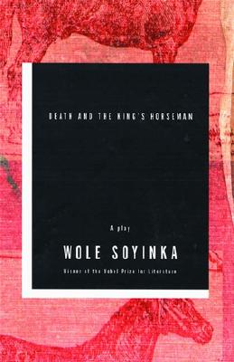 Click for more detail about Death And The King's Horseman: A Play by Wole Soyinka