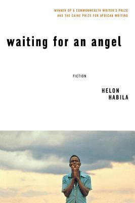 Click for more detail about Waiting for An Angel: A Novel by Helon Habila
