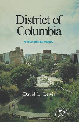 Book Cover The District of Columbia: A Bicentennial History by David Levering Lewis