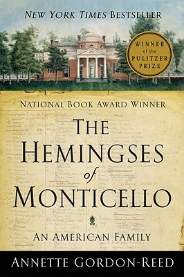 Click for more detail about The Hemingses Of Monticello: An American Family by Annette Gordon-Reed