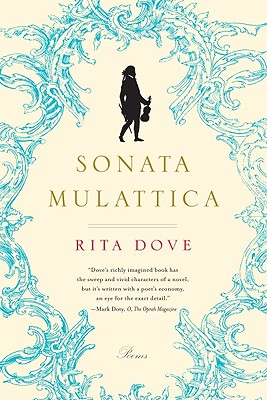 Click for more detail about Sonata Mulattica: Poems by Rita Dove