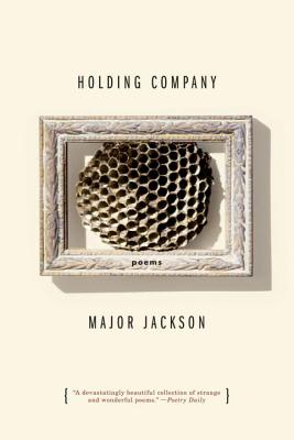 Click for more detail about Holding Company: Poems by Major Jackson