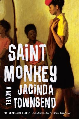 Photo of Go On Girl! Book Club Selection June 1994 – Selection (Author of the Year) Saint Monkey: A Novel by Jacinda Townsend
