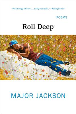 Click for more detail about Roll Deep: Poems by Major Jackson