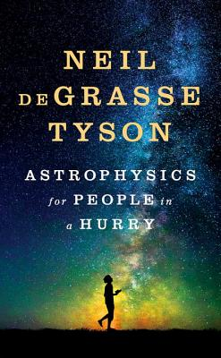 Book Cover Astrophysics for People in a Hurry by Neil deGrasse Tyson